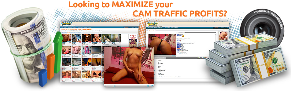 Looking to Maximize your Cam Traffic Profits?